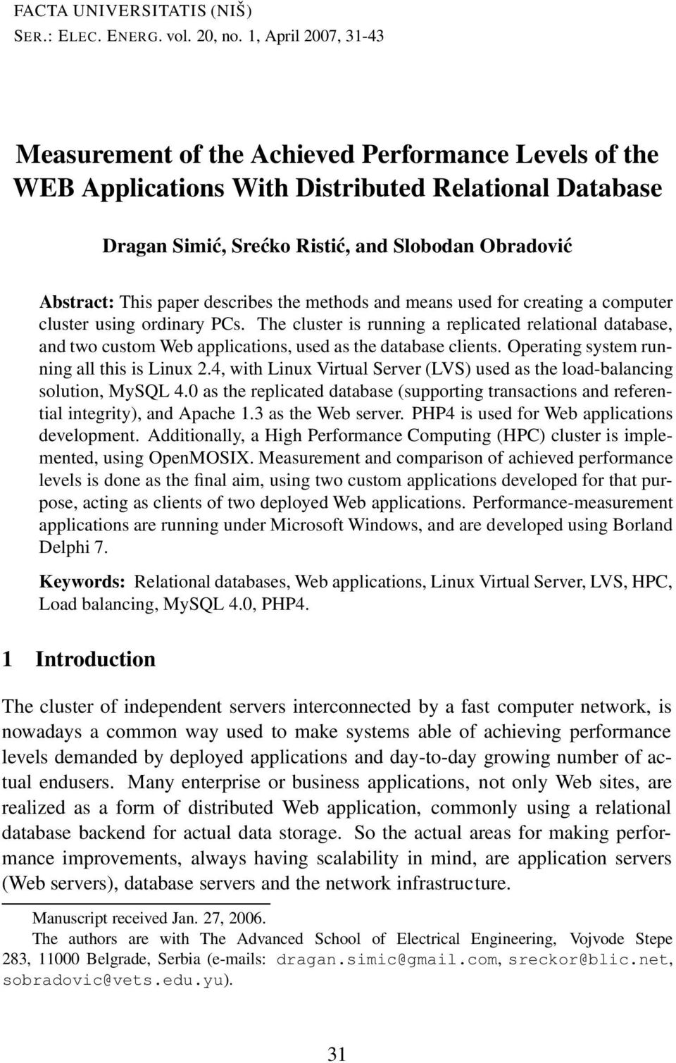 paper describes the methods and means used for creating a computer cluster using ordinary PCs.
