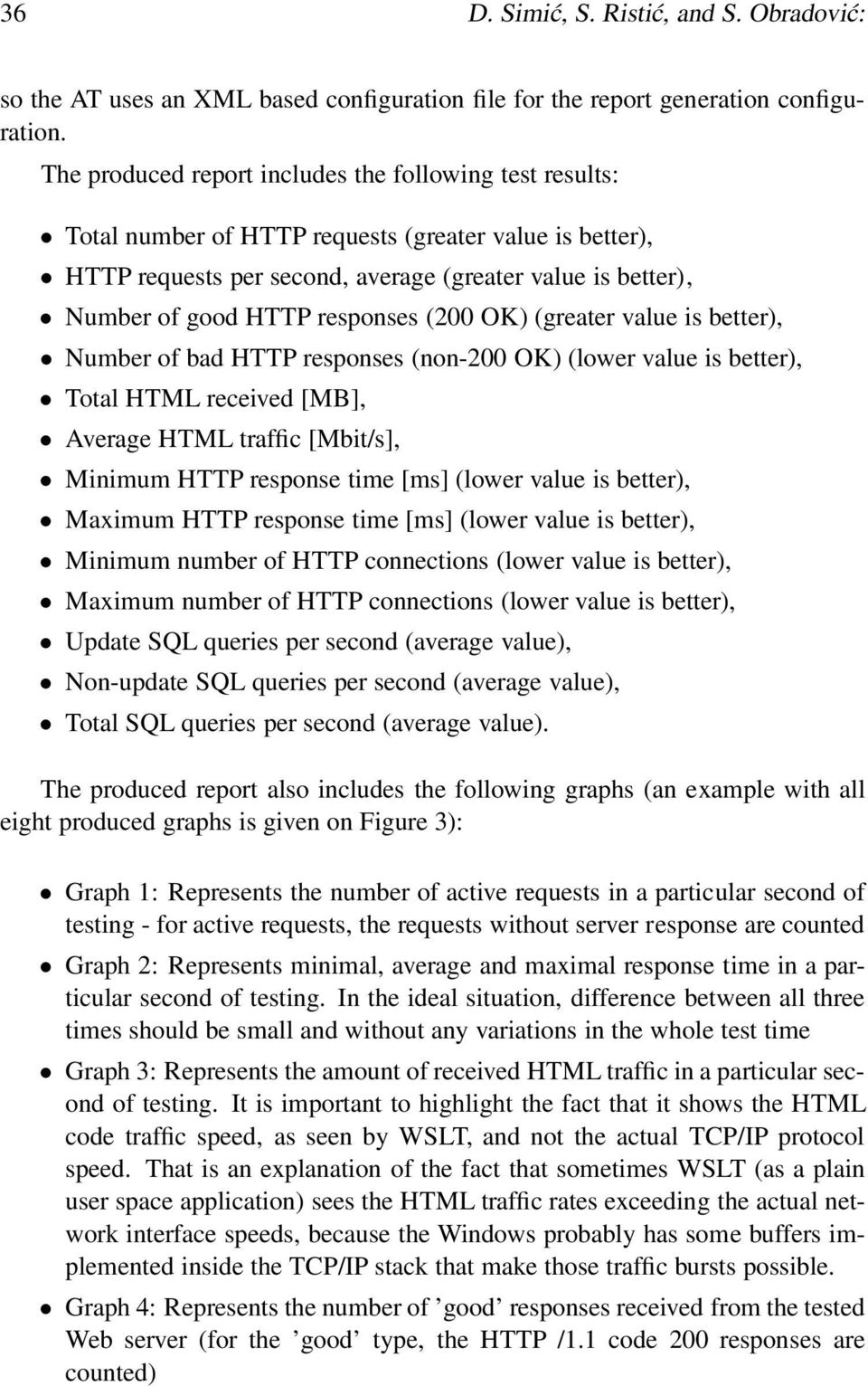 responses (200 OK) (greater value is better), Number of bad HTTP responses (non-200 OK) (lower value is better), Total HTML received [MB], Average HTML traffic [Mbit/s], Minimum HTTP response time