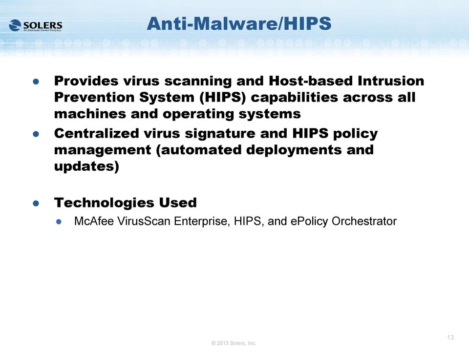 systems Centralized virus signature and HIPS policy management (automated