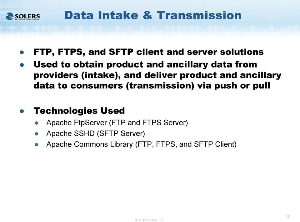 ancillary data to consumers (transmission) via push or pull Apache FtpServer (FTP and