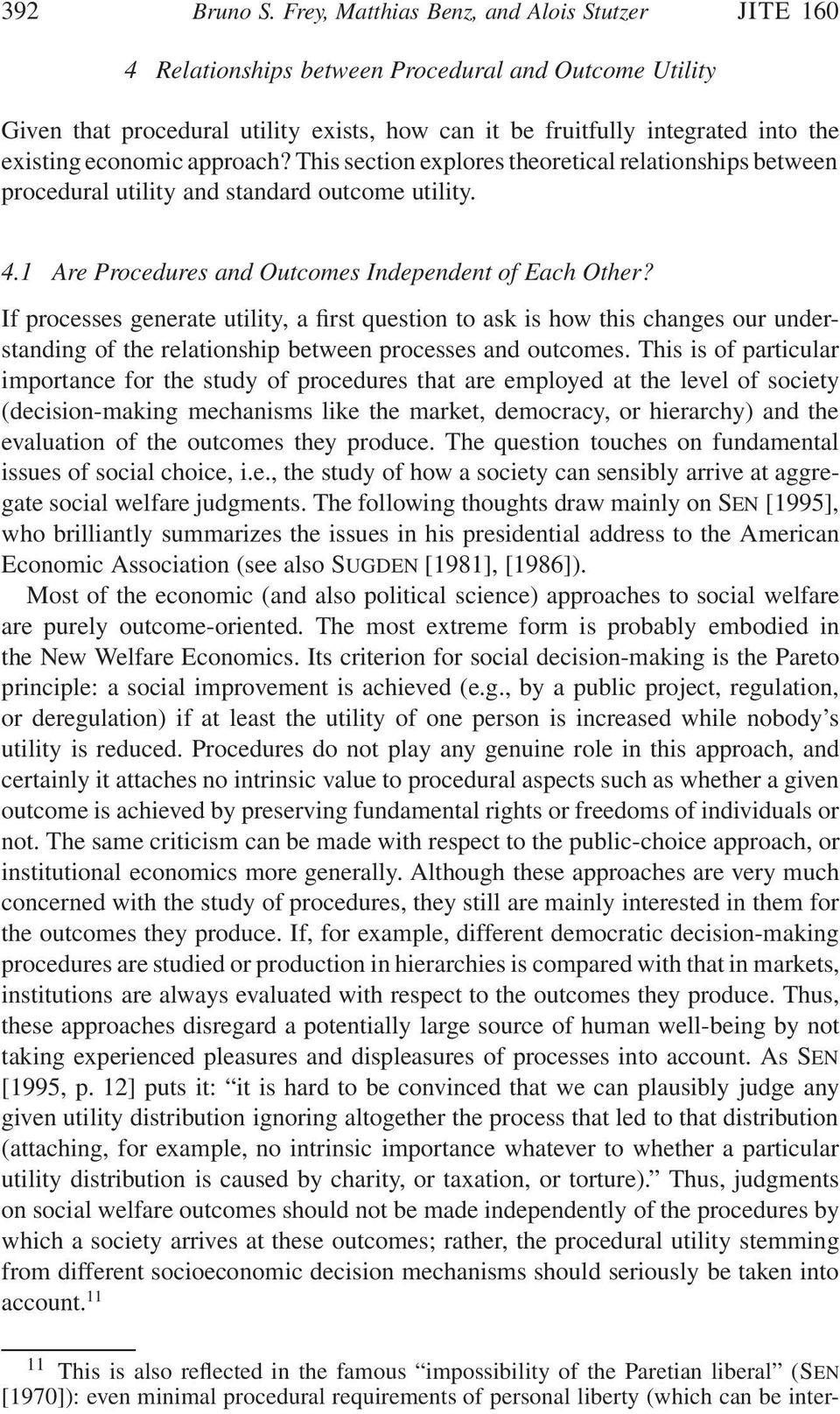economic approach? This section explores theoretical relationships between procedural utility and standard outcome utility. 4.1 Are Procedures and Outcomes Independent of Each Other?