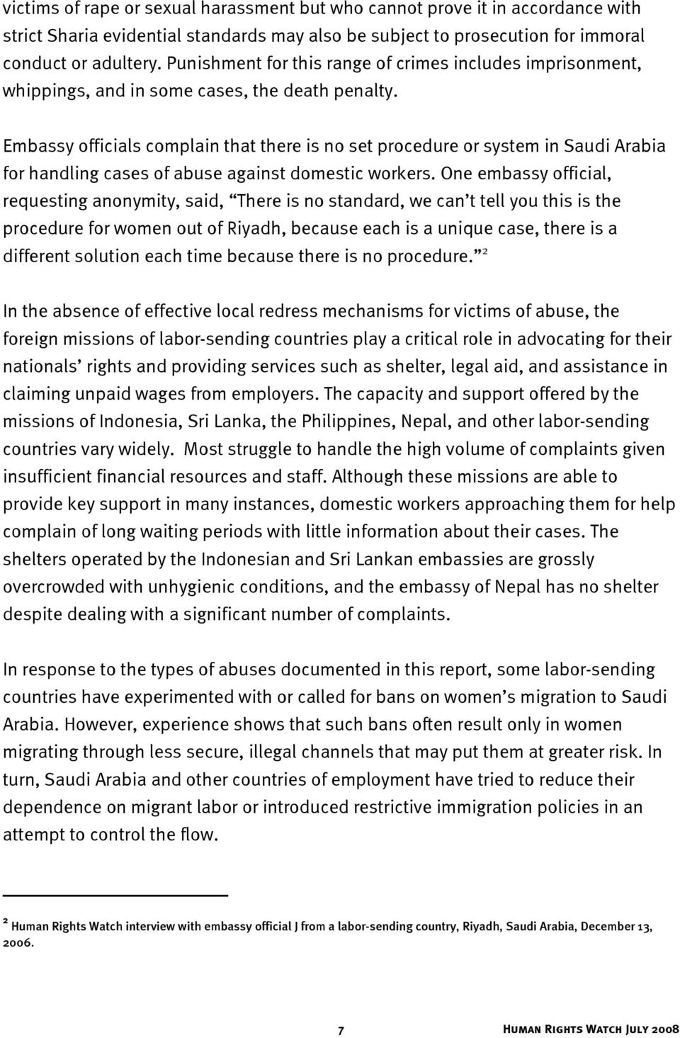 Embassy officials complain that there is no set procedure or system in Saudi Arabia for handling cases of abuse against domestic workers.