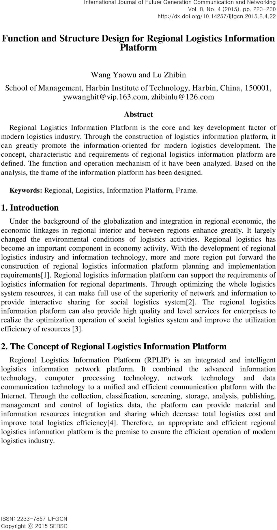 22 Function and Structure Design for Regional Logistics Information Platform Wang Yaowu and Lu Zhibin School of Management, Harbin Institute of Technology, Harbin, China, 150001, ywwanghit@vip.163.