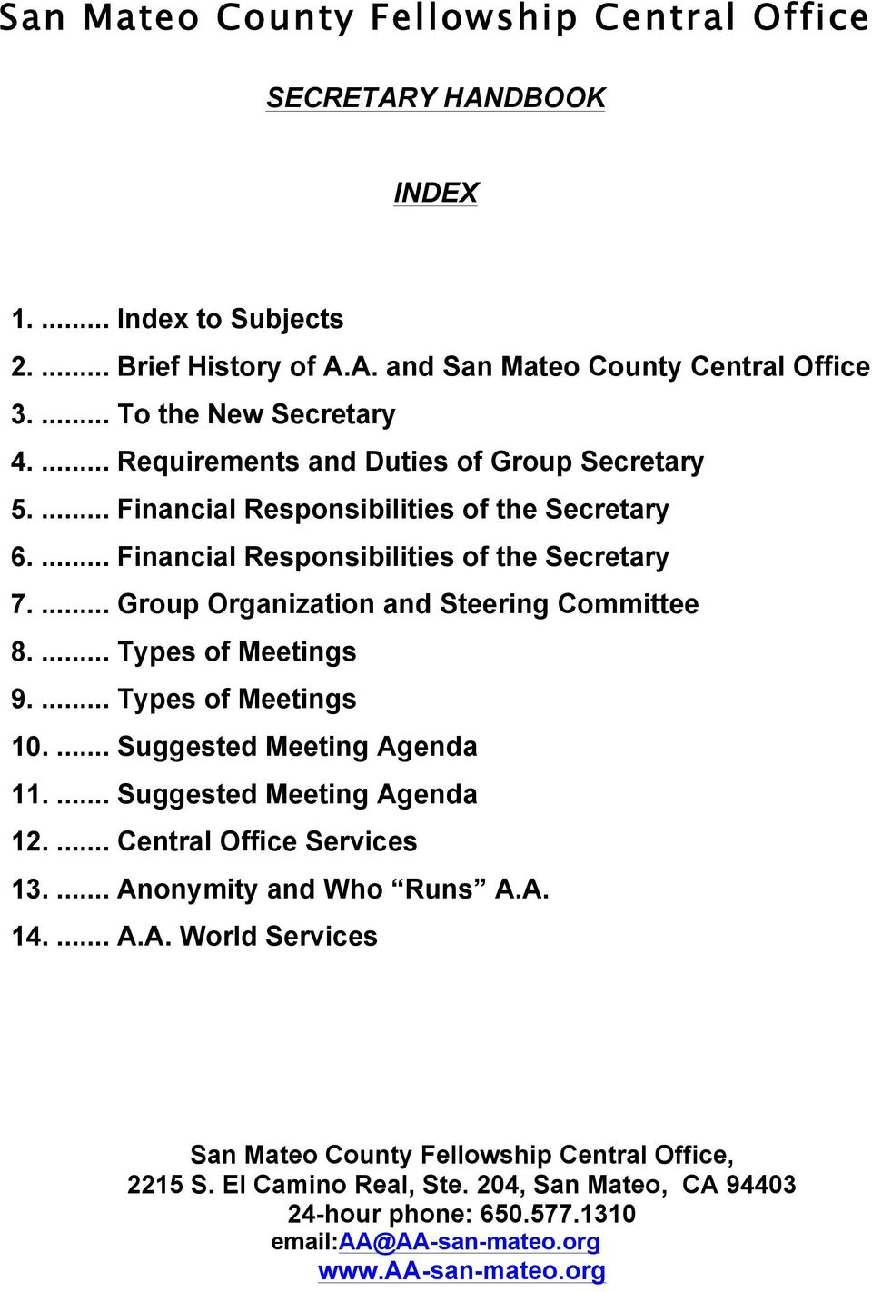 ... Group Organization and Steering Committee 8.... Types of Meetings 9.... Types of Meetings 10.... Suggested Meeting Agenda 11.... Suggested Meeting Agenda 12.... Central Office Services 13.