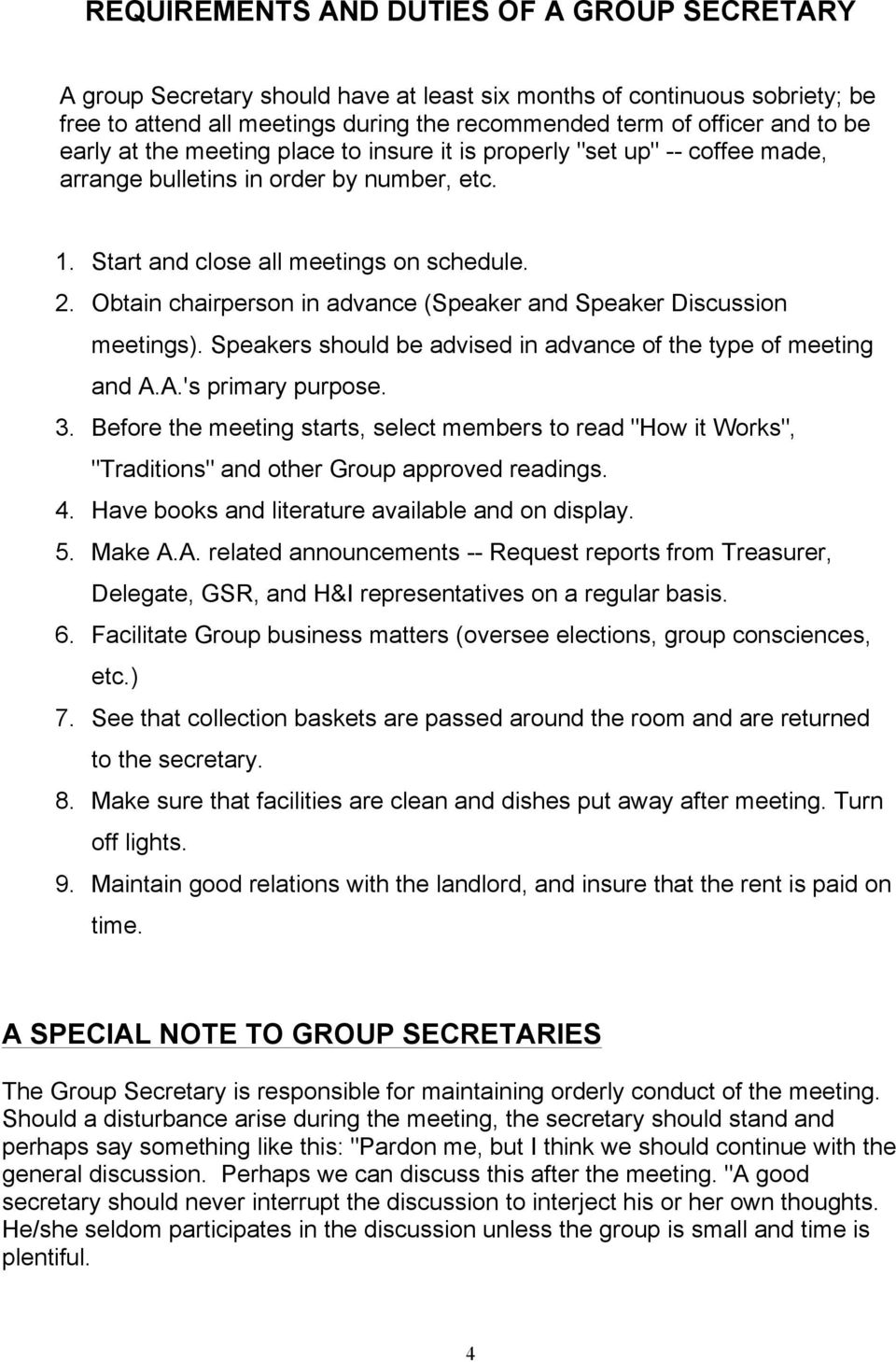 Obtain chairperson in advance (Speaker and Speaker Discussion meetings). Speakers should be advised in advance of the type of meeting and A.A.'s primary purpose. 3.