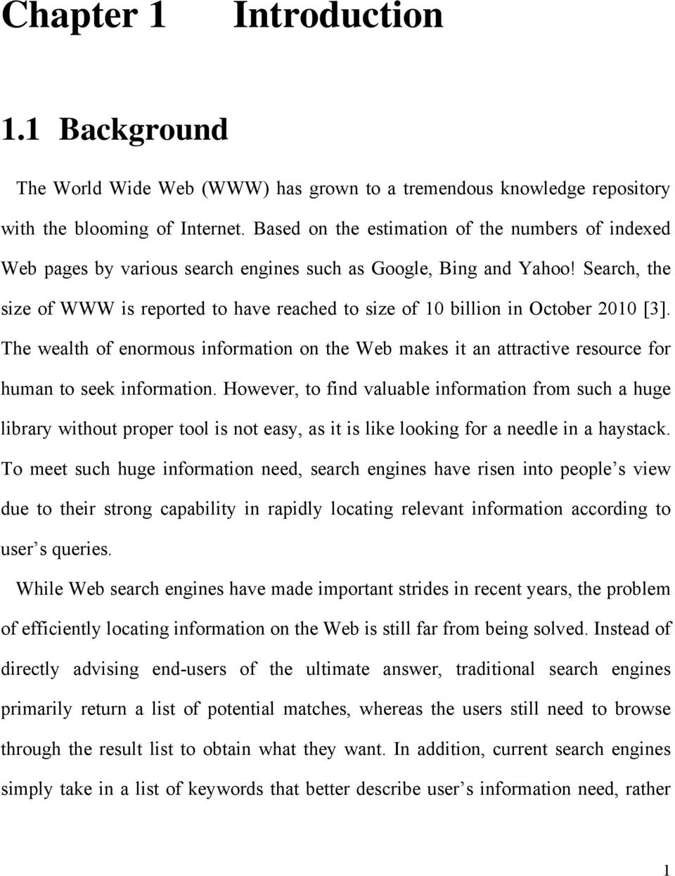 Search, the size of WWW is reported to have reached to size of 10 billion in October 2010 [3].