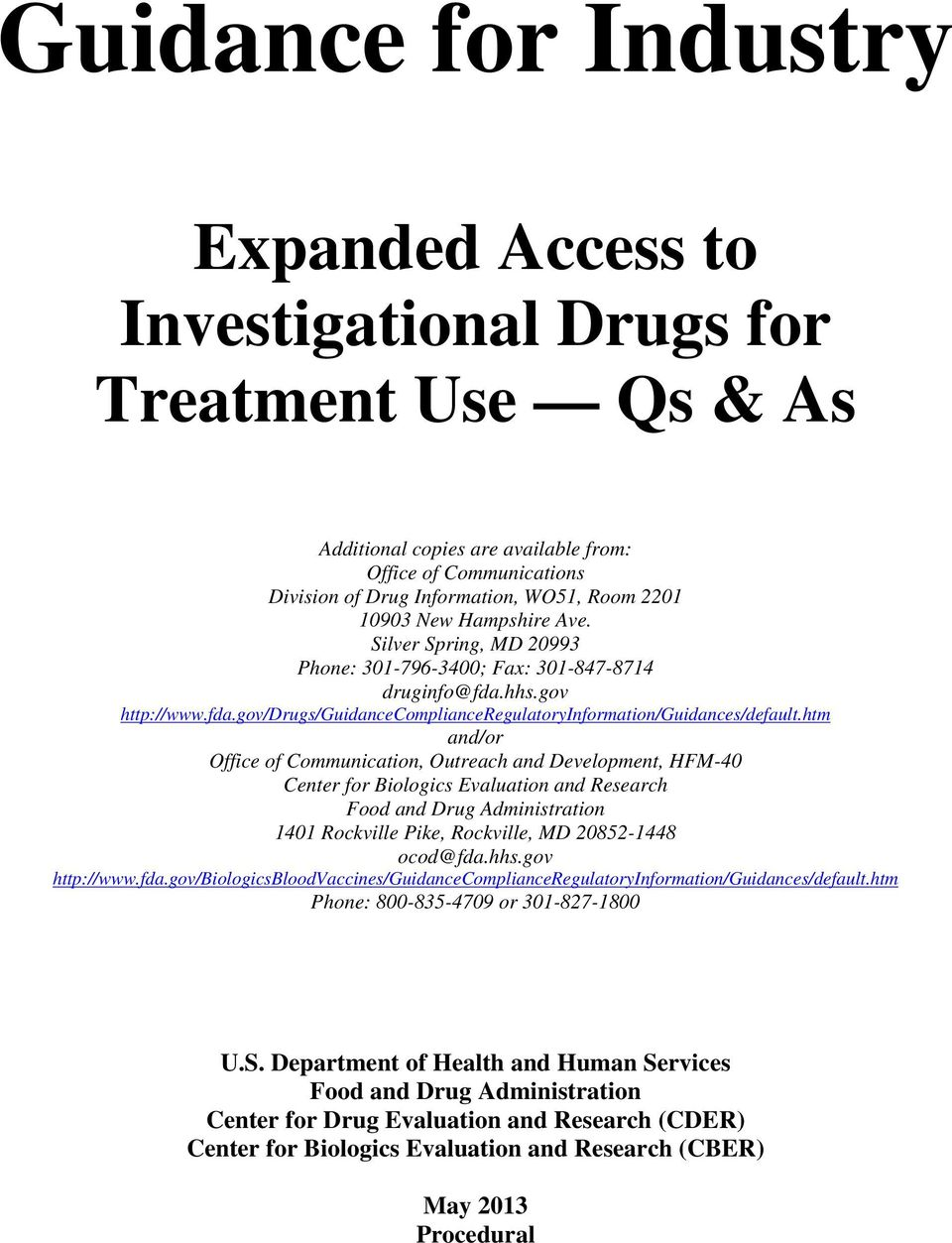 htm and/or Office of Communication, Outreach and Development, HFM-40 Center for Biologics Evaluation and Research Food and Drug Administration 1401 Rockville Pike, Rockville, MD 20852-1448 ocod@fda.