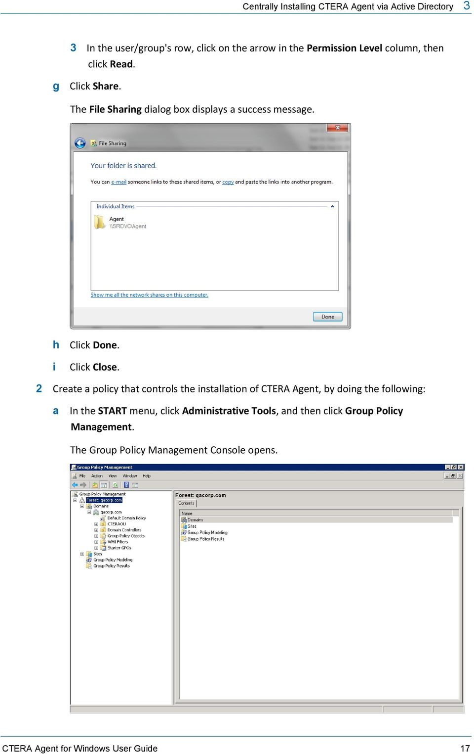 2 Create a policy that controls the installation of CTERA Agent, by doing the following: a In the START menu, click