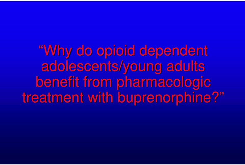 benefit from pharmacologic