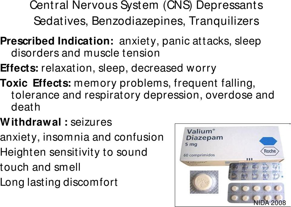 Effects: memory problems, frequent falling, tolerance and respiratory depression, overdose and death Withdrawal