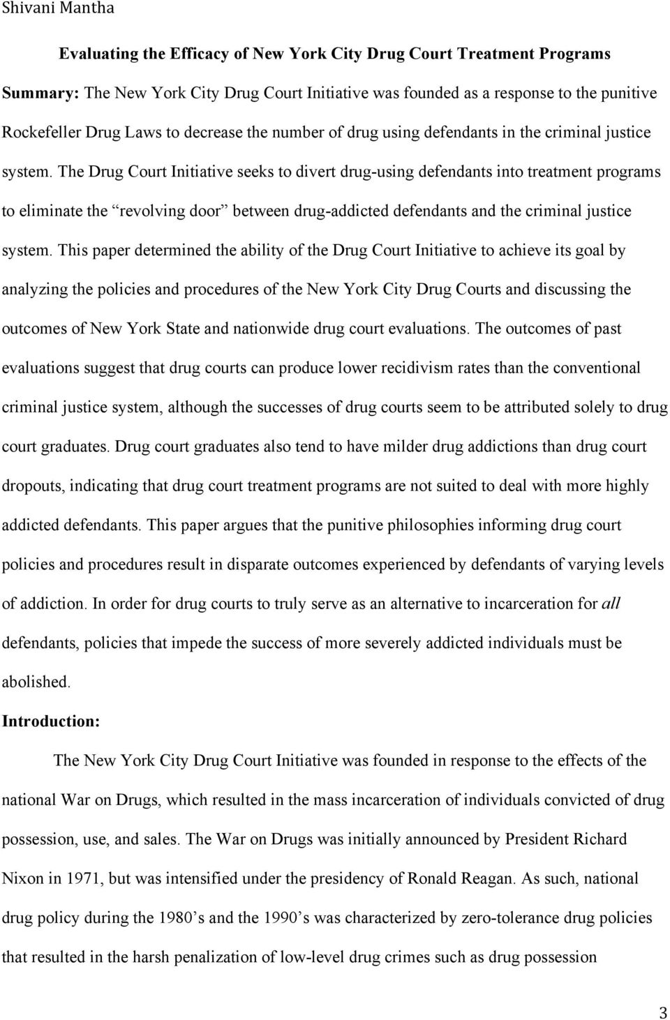 The Drug Court Initiative seeks to divert drug-using defendants into treatment programs to eliminate the revolving door between drug-addicted defendants and the criminal justice system.
