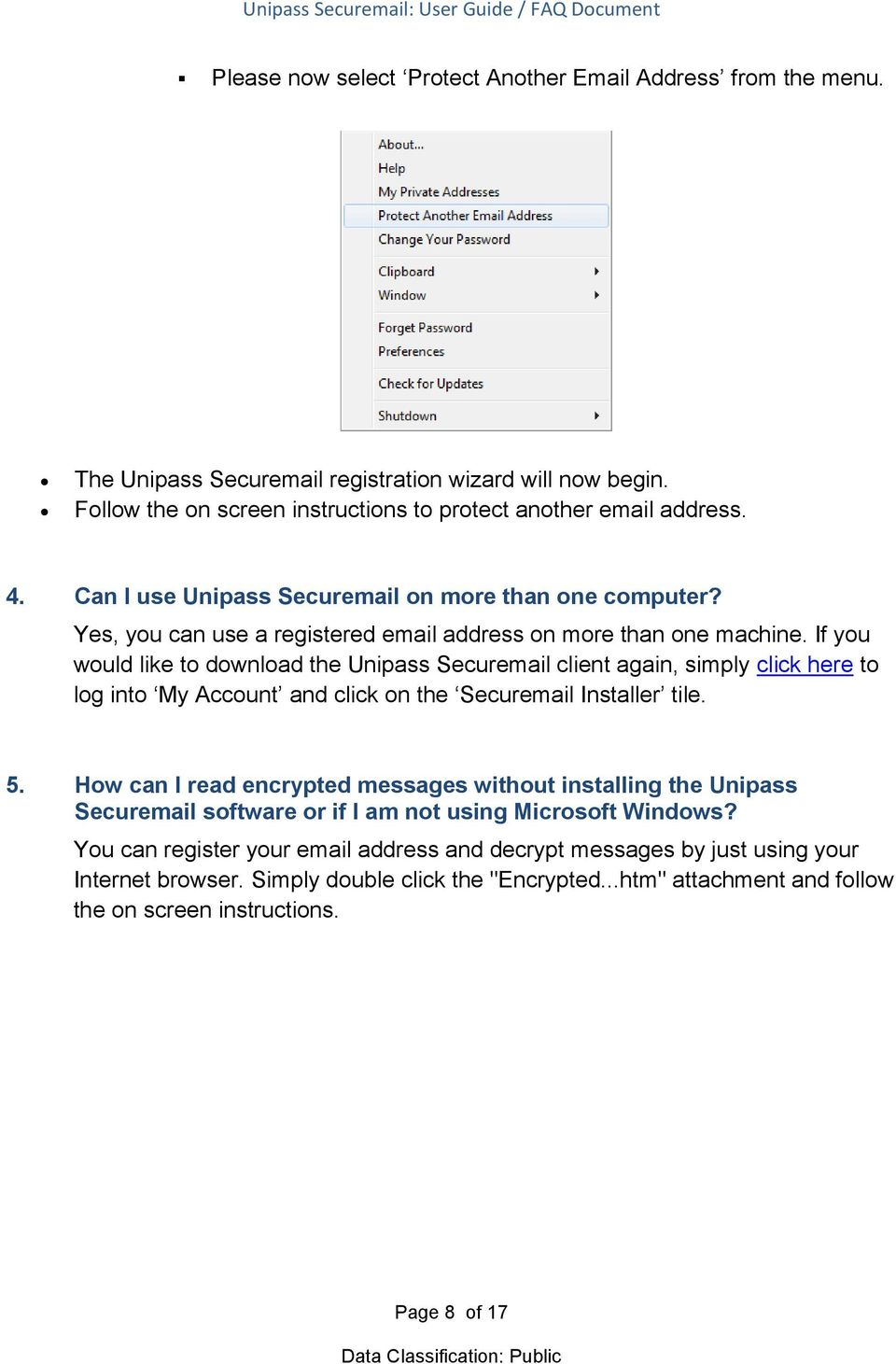 If you would like to download the Unipass Securemail client again, simply click here to log into My Account and click on the Securemail Installer tile. 5.