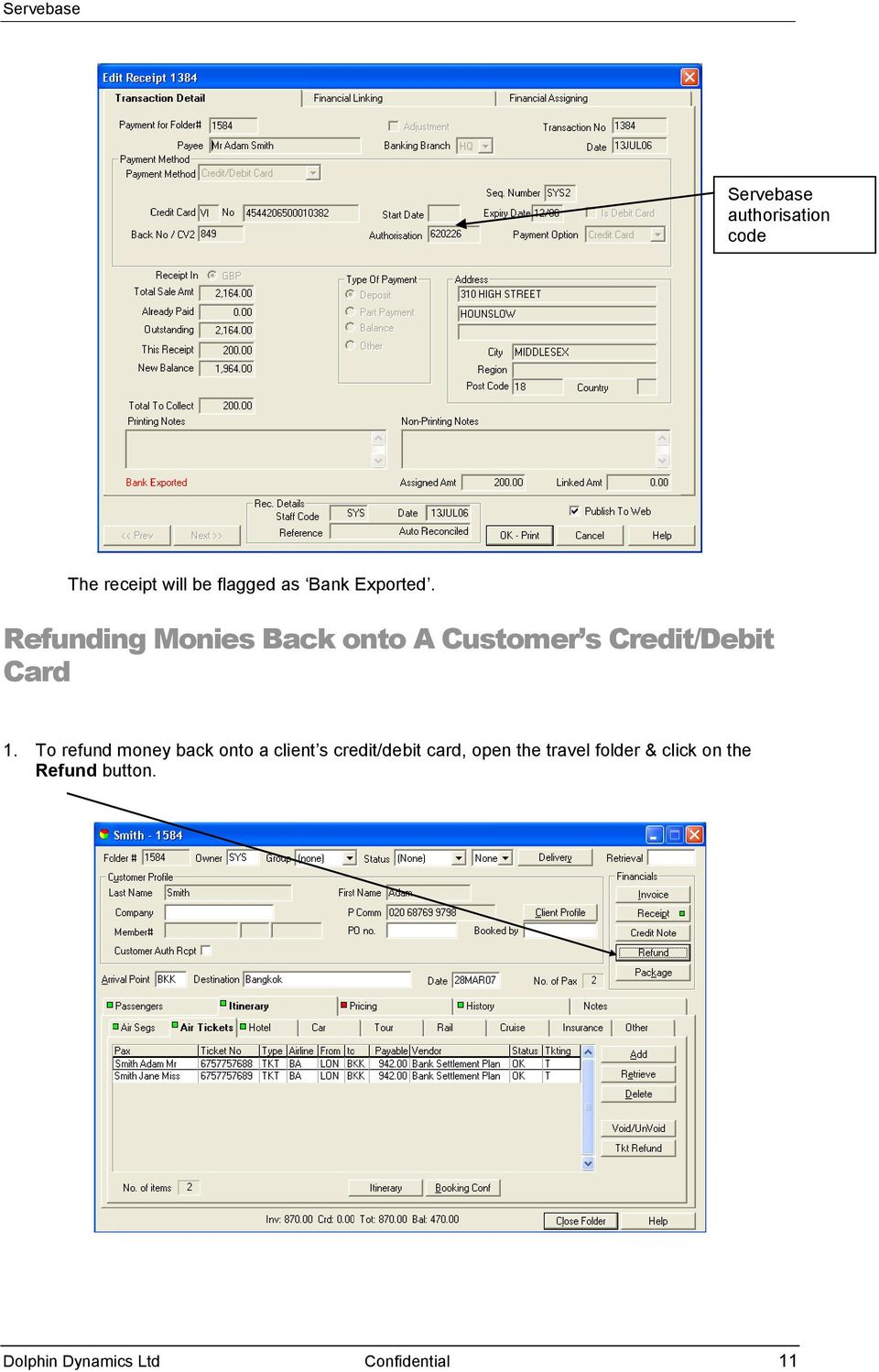 To refund money back onto a client s credit/debit card, open the