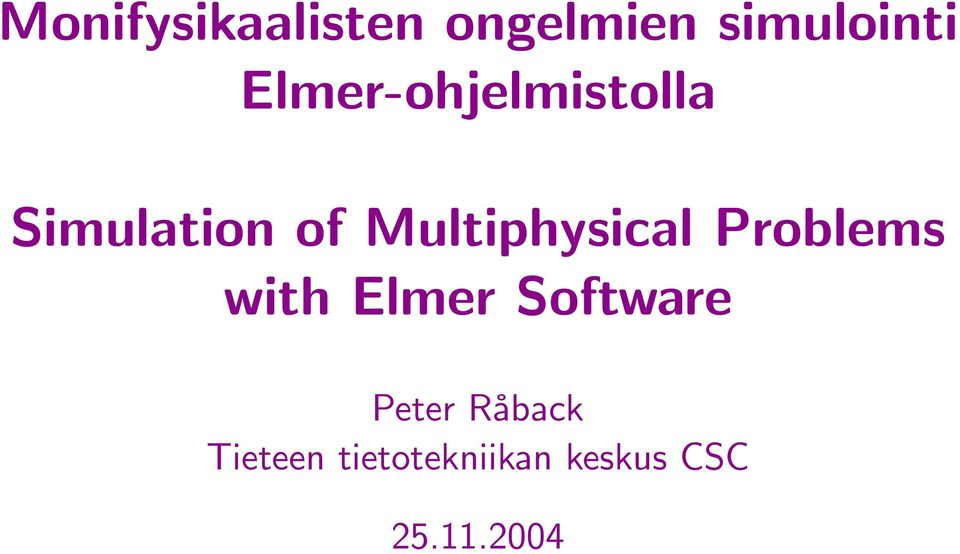 Simulation of Multiphysical Problems
