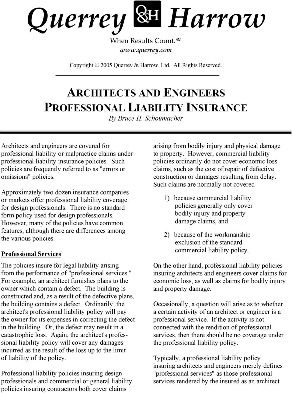"Such policies are frequently referred to as ""errors or omissions"" policies. Approximately two dozen insurance companies or markets offer professional liability coverage for design professionals."