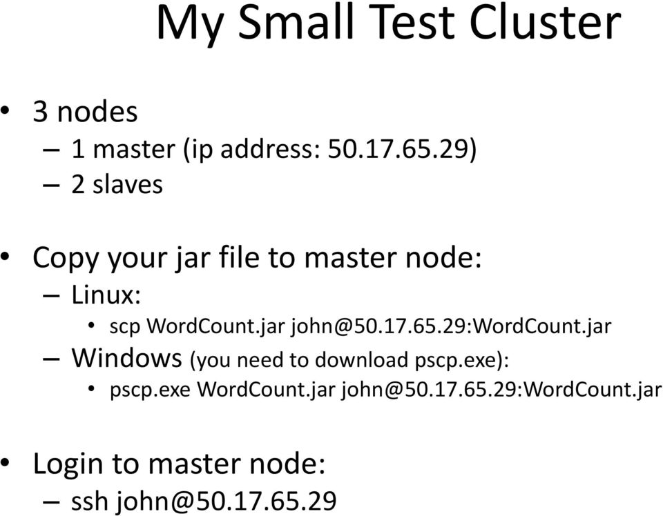 jar john@50.17.65.29:wordcount.jar Windows (you need to download pscp.