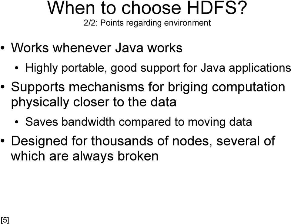 good support for Java applications Supports mechanisms for briging computation