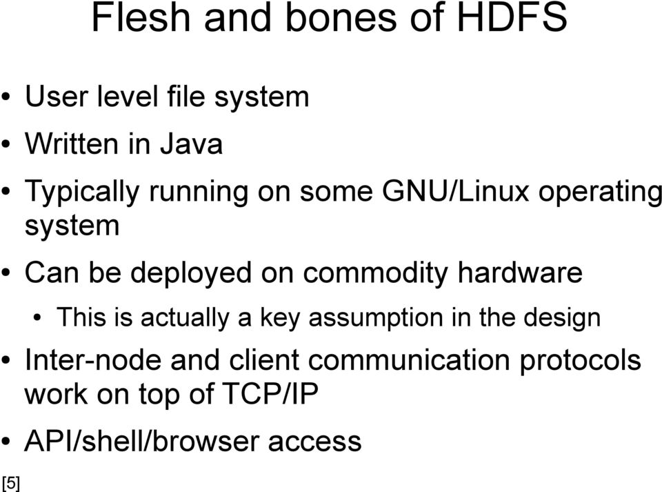 hardware This is actually a key assumption in the design Inter-node and