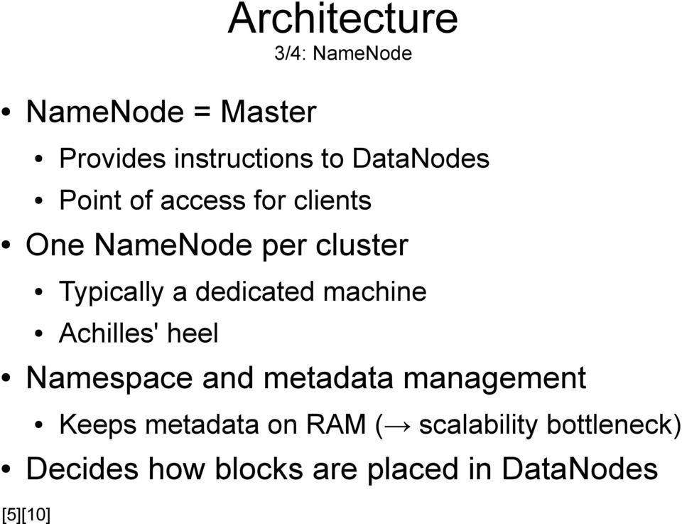 dedicated machine Achilles' heel Namespace and metadata management Keeps