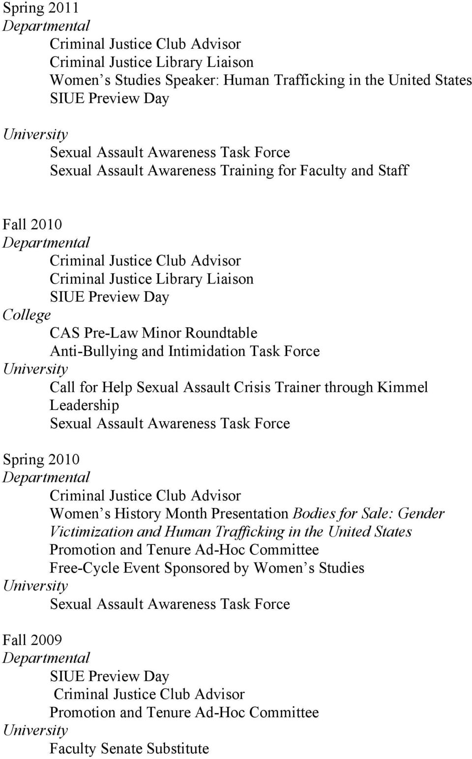 Sexual Assault Awareness Task Force Spring 2010 Women s History Month Presentation Bodies for Sale: Gender Victimization and Human Trafficking in the United States Promotion and