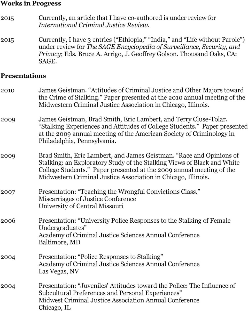 Thousand Oaks, CA: SAGE. Presentations 2010 James Geistman. Attitudes of Criminal Justice and Other Majors toward the Crime of Stalking.