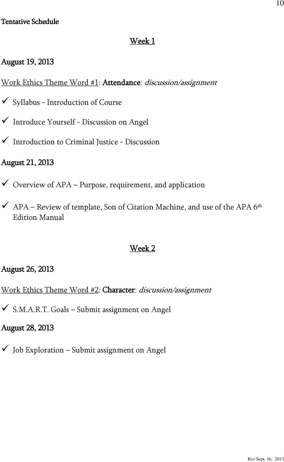 and application APA Review of template, Son of Citation Machine, and use of the APA 6 th Edition Manual Week 2 August 26, 2013 Work Ethics