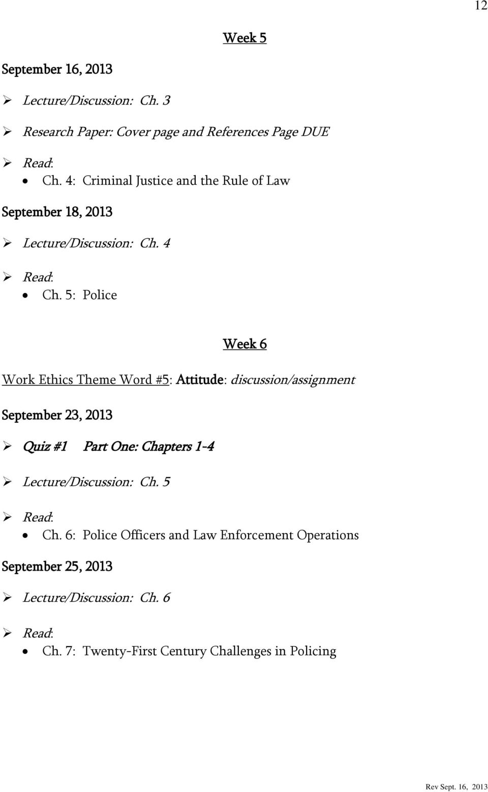 5: Police Week 6 Work Ethics Theme Word #5: Attitude: discussion/assignment September 23, 2013 Quiz #1 Part One: Chapters