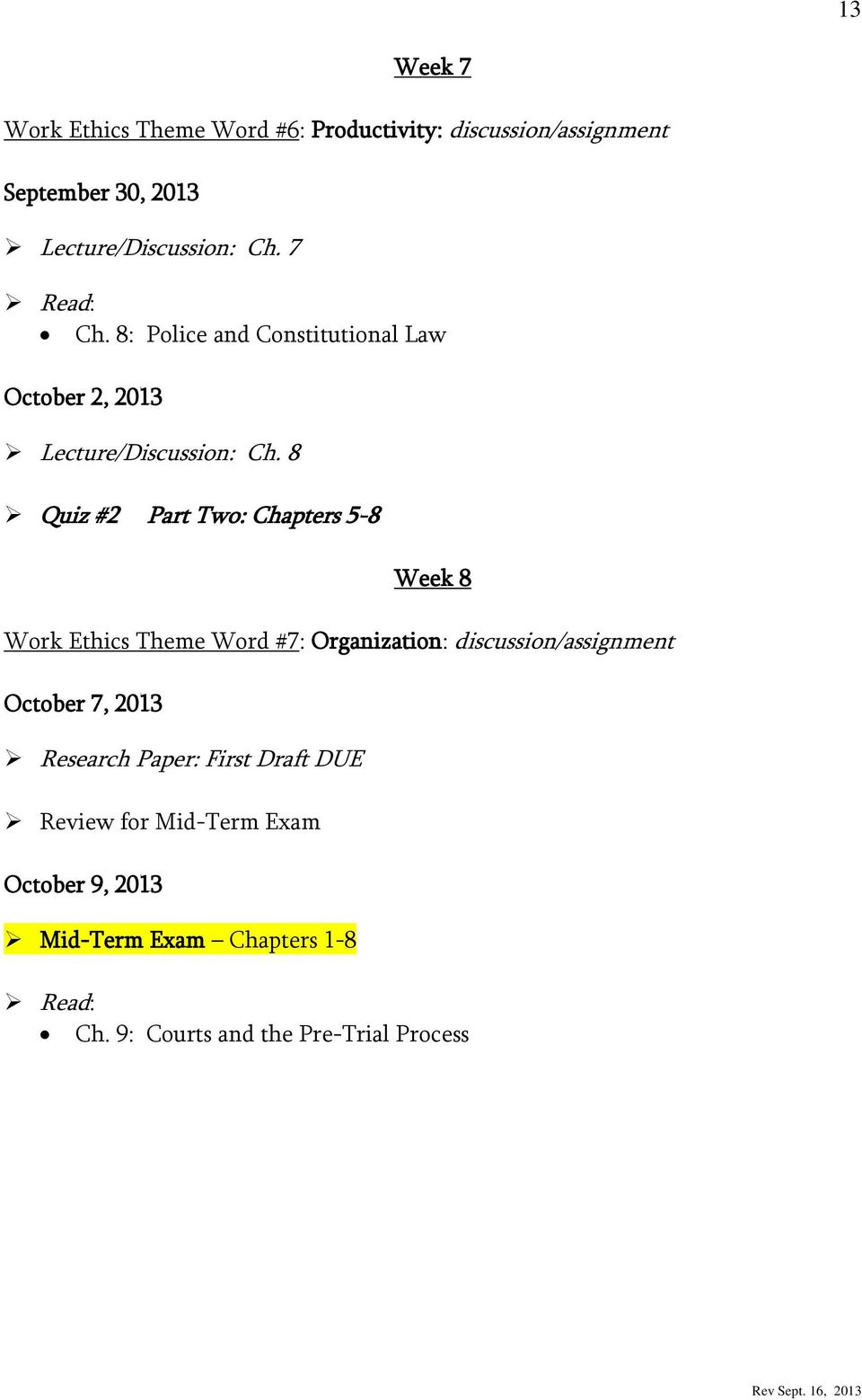 8 Quiz #2 Part Two: Chapters 5-8 Week 8 Work Ethics Theme Word #7: Organization: discussion/assignment October 7,