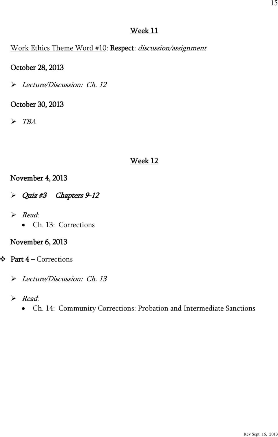 12 October 30, 2013 TBA November 4, 2013 Quiz #3 Chapters 9-12 Ch.
