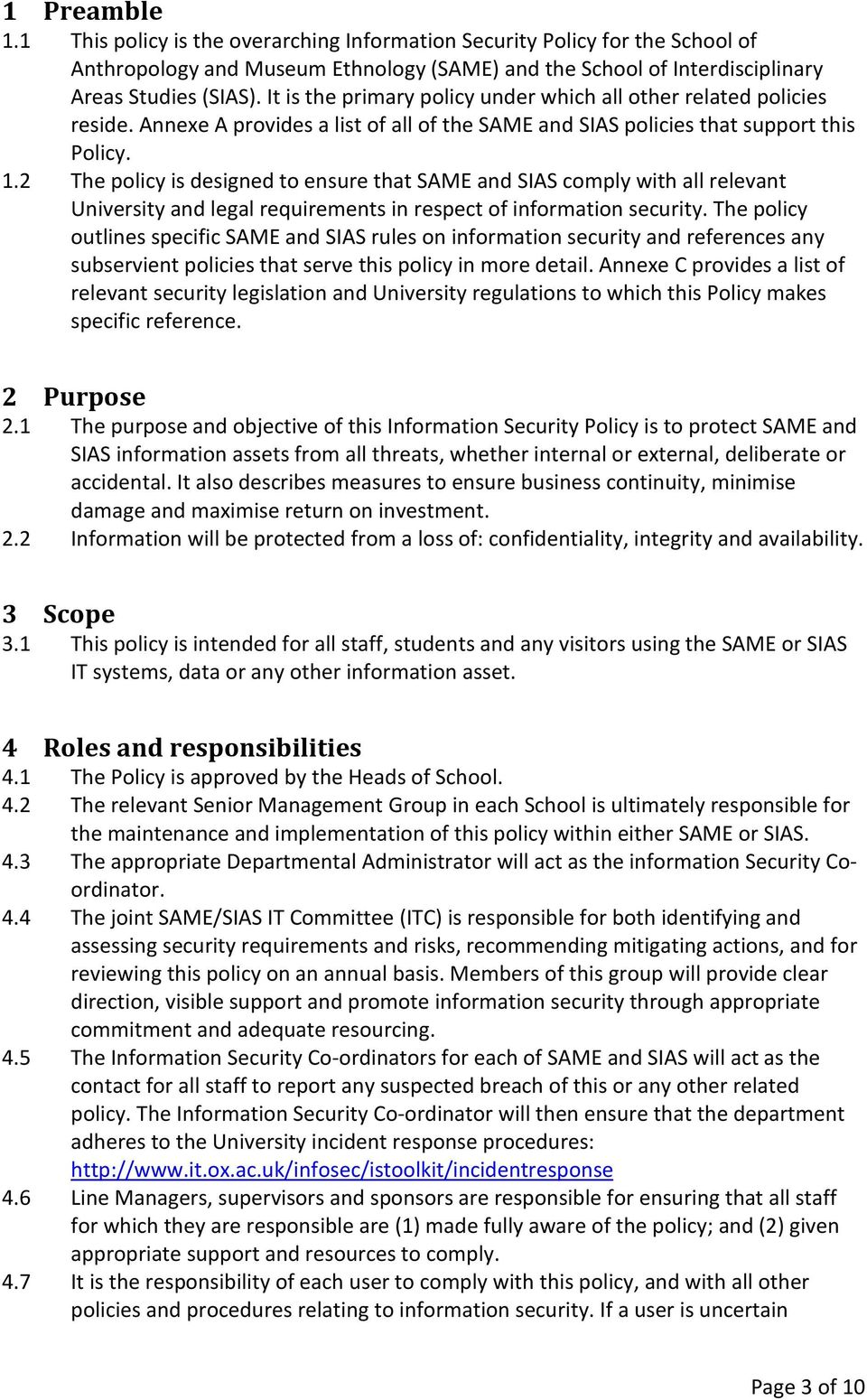 2 The policy is designed to ensure that SAME and SIAS comply with all relevant University and legal requirements in respect of information security.