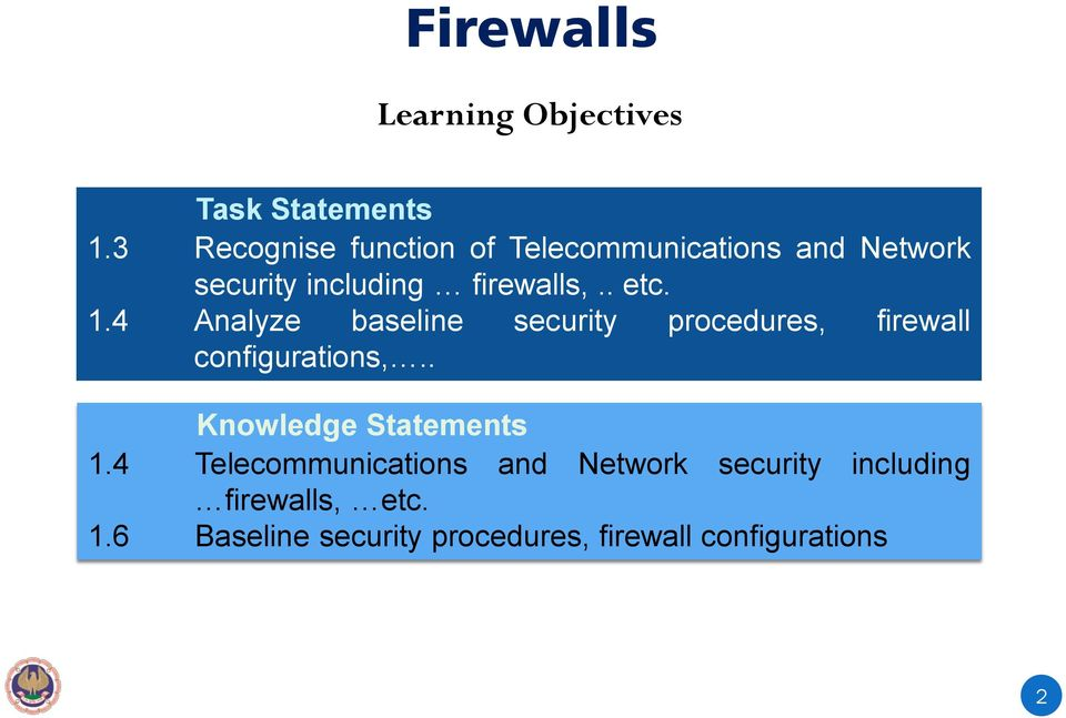 1.4 Analyze baseline security procedures, firewall configurations,.