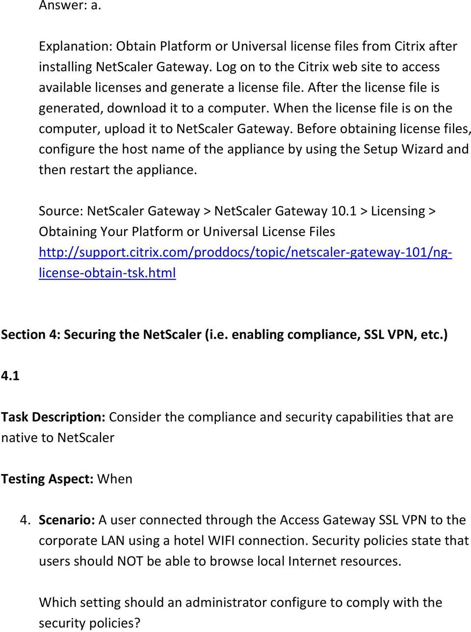 When the license file is on the computer, upload it to NetScaler Gateway.