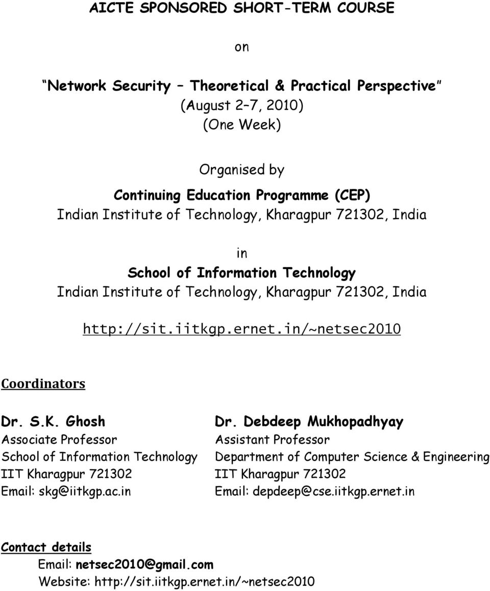 Ghosh Associate Professor IIT Kharagpur 721302 Email: skg@iitkgp.ac.in Dr.