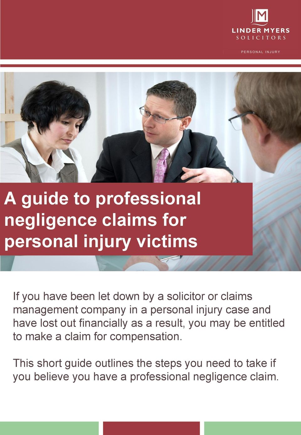 financially as a result, you may be entitled to make a claim for compensation.