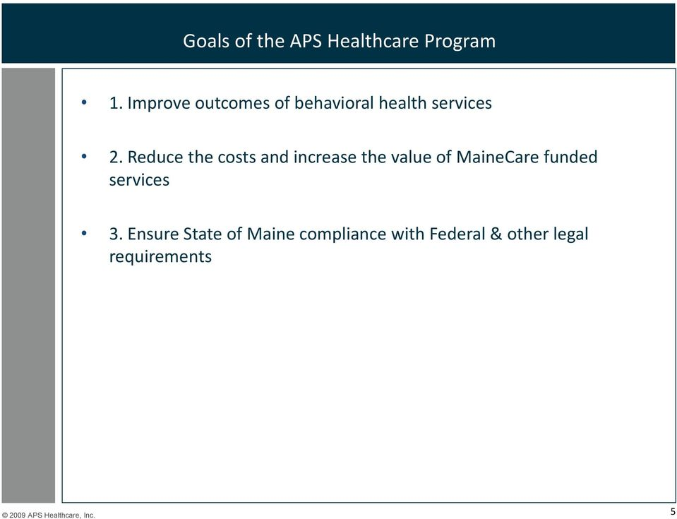 Reduce the costs and increase the value of MaineCare