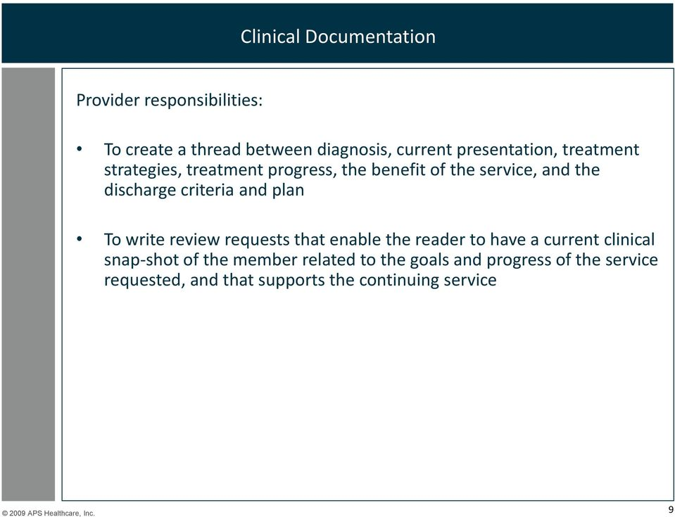 criteria and plan To write review requests that enable the reader to have a current clinical snap-shot