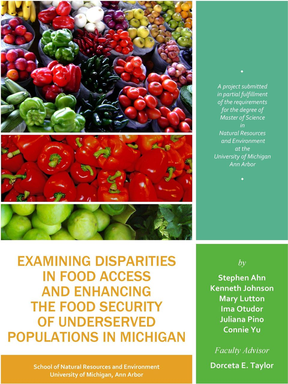 THE FOOD SECURITY OF UNDERSERVED POPULATIONS IN MICHIGAN School of Natural Resources and Environment University of