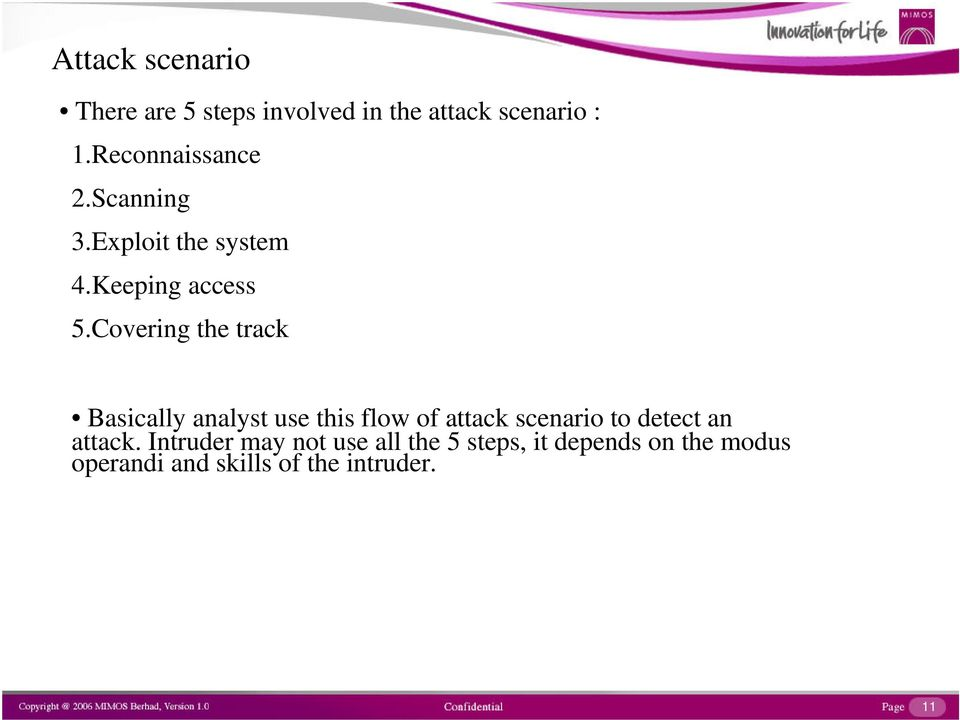 Covering the track Basically analyst use this flow of attack scenario to detect