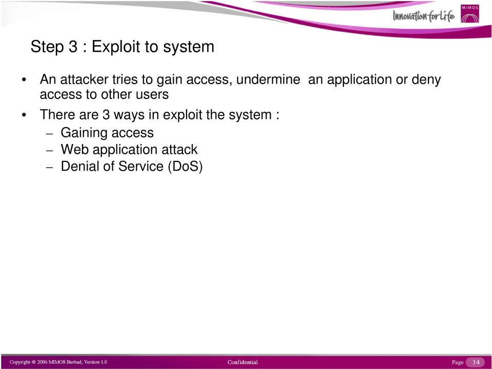 other users There are 3 ways in exploit the system :