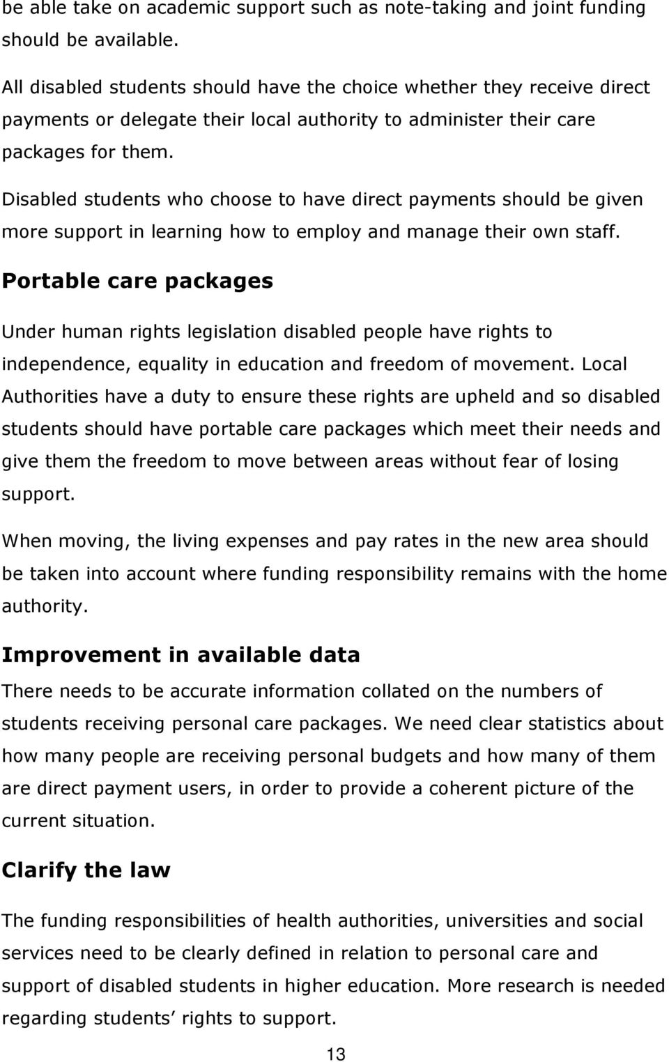 Disabled students who choose to have direct payments should be given more support in learning how to employ and manage their own staff.
