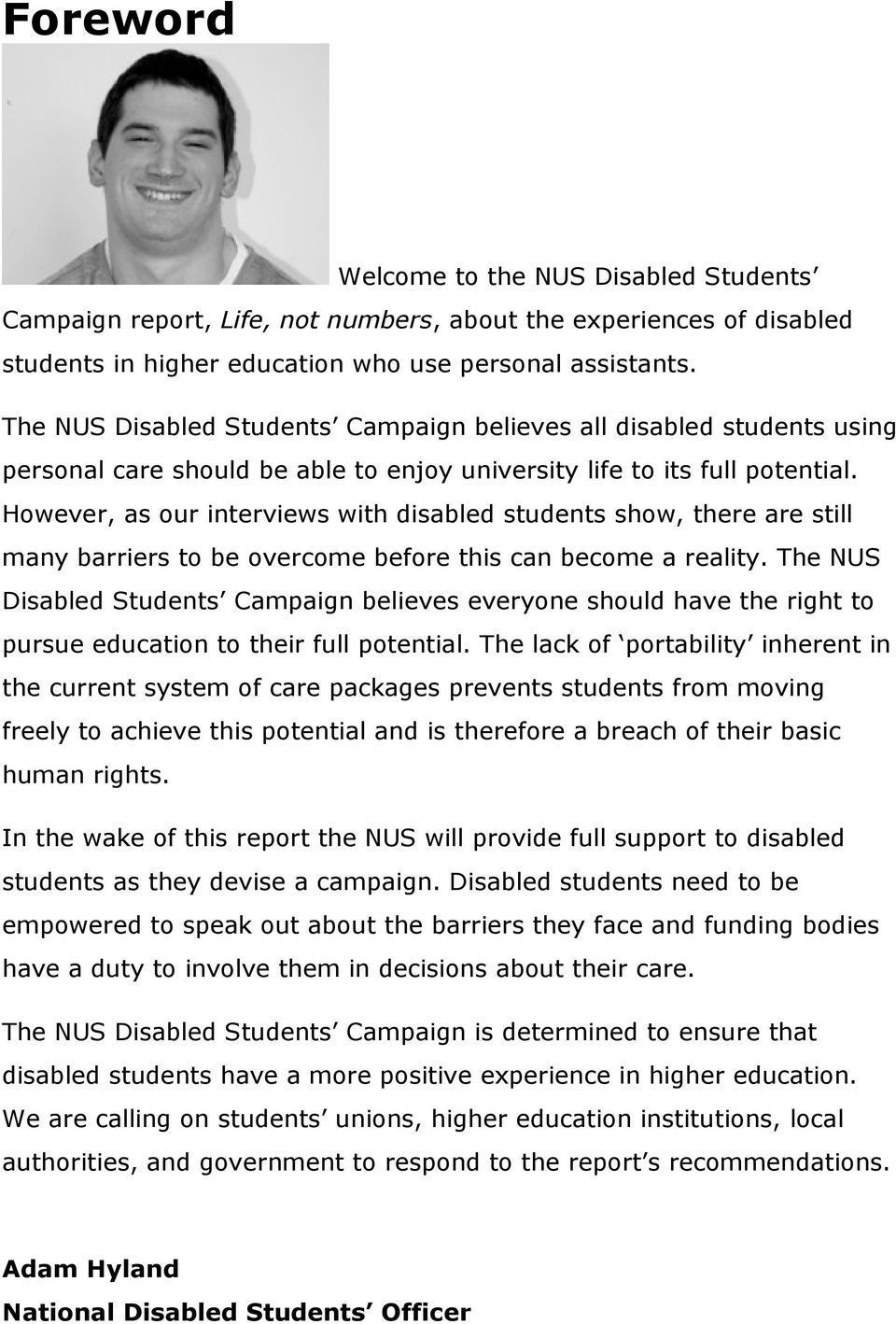 However, as our interviews with disabled students show, there are still many barriers to be overcome before this can become a reality.