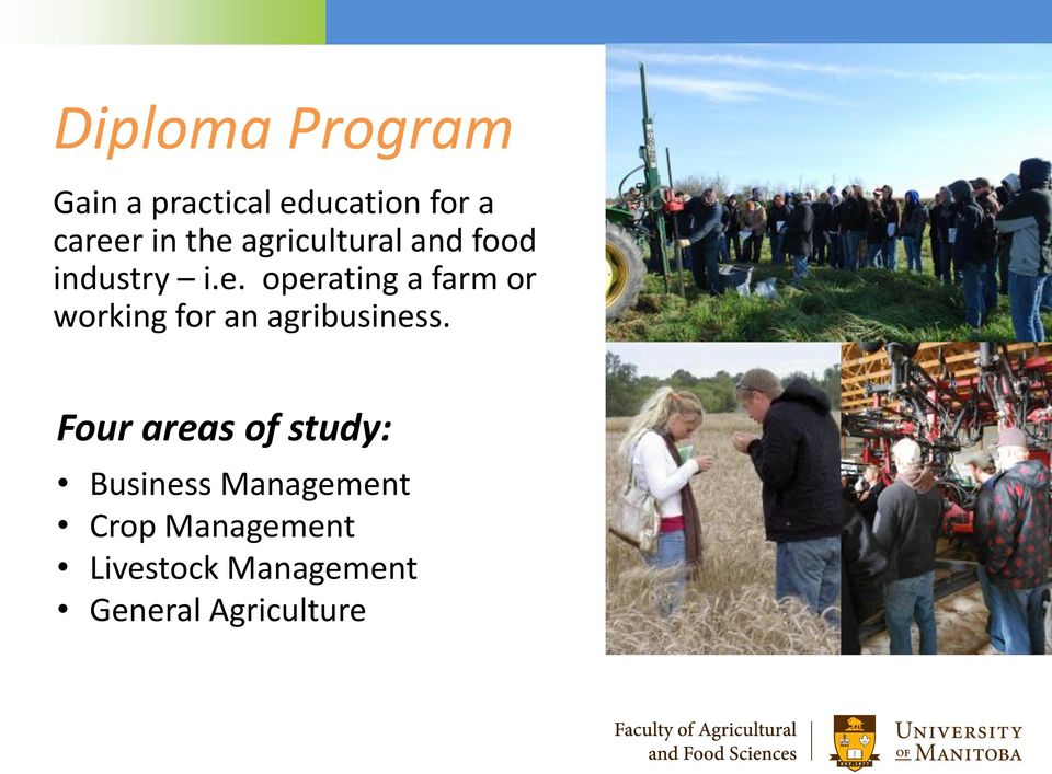 Four areas of study: Business Management Crop Management
