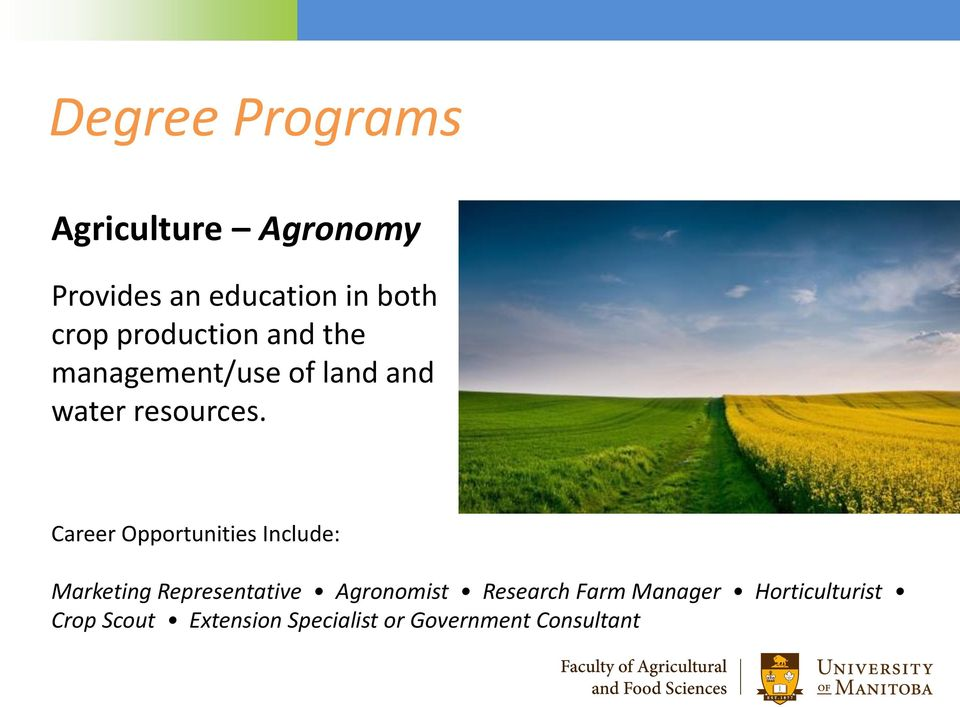 Career Opportunities Include: Marketing Representative Agronomist