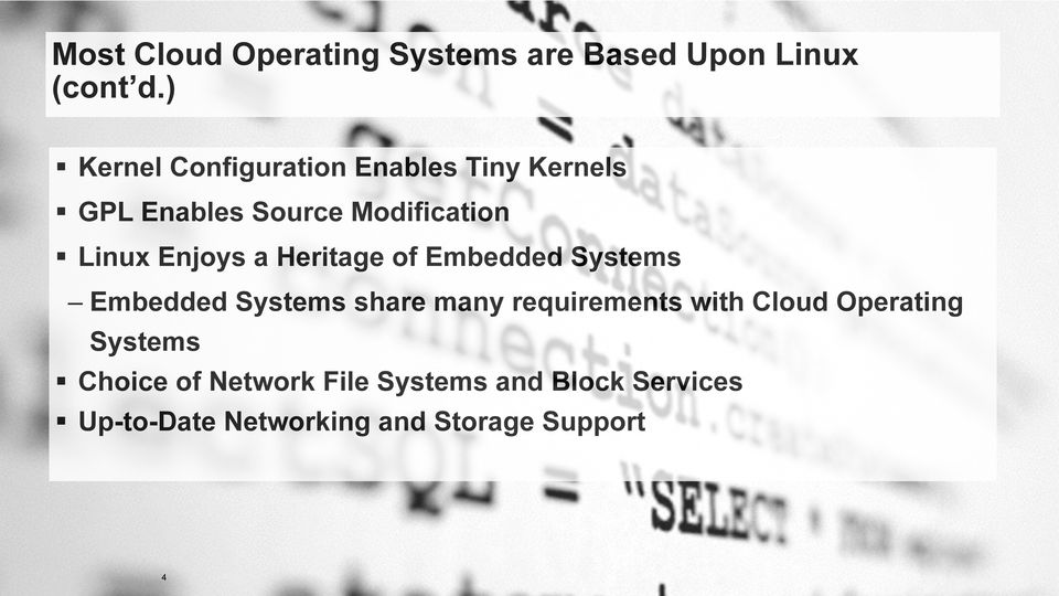 Linux Enjoys a Heritage of Embedded Systems Embedded Systems share many requirements