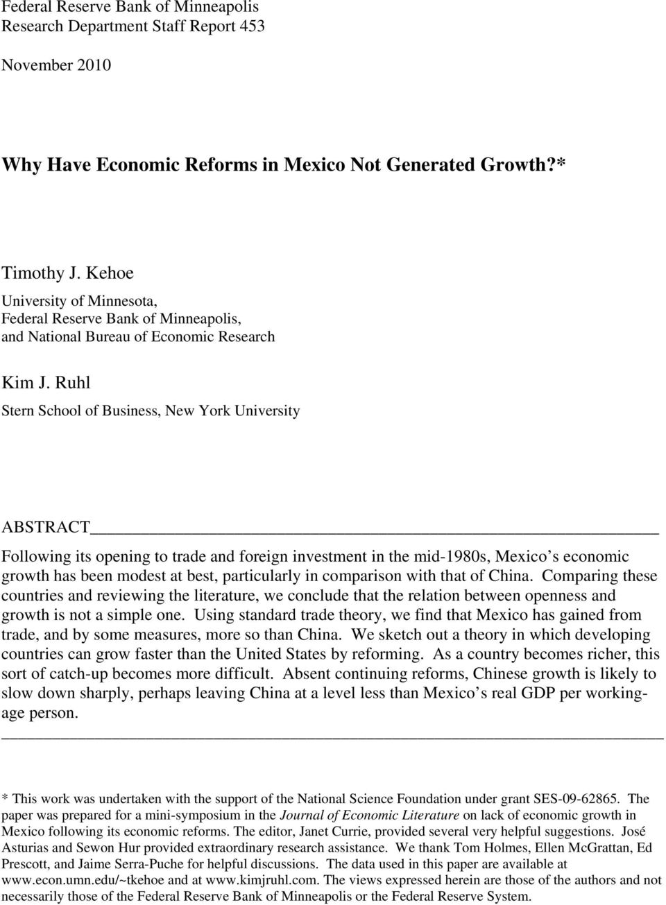 Ruhl Sern School of Business, New York Universiy ABSTRACT Following is opening o rade and foreign invesmen in he mid-1980s, Mexico s economic growh has been modes a bes, paricularly in comparison wih