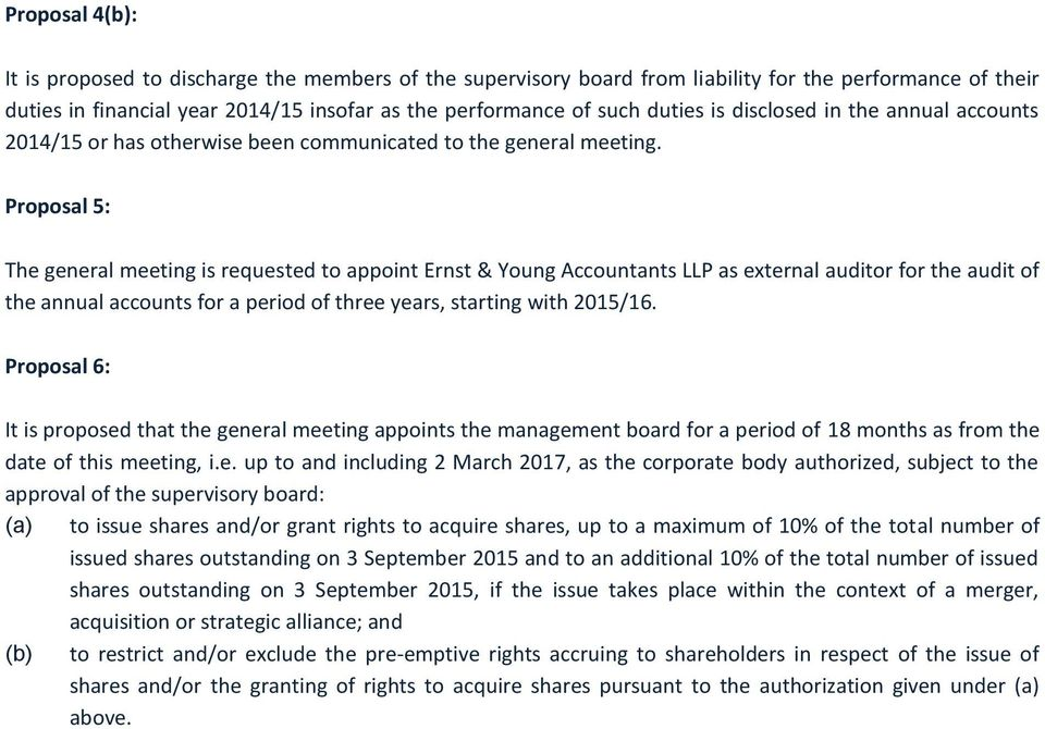 Proposal 5: The general meeting is requested to appoint Ernst & Young Accountants LLP as external auditor for the audit of the annual accounts for a period of three years, starting with 2015/16.