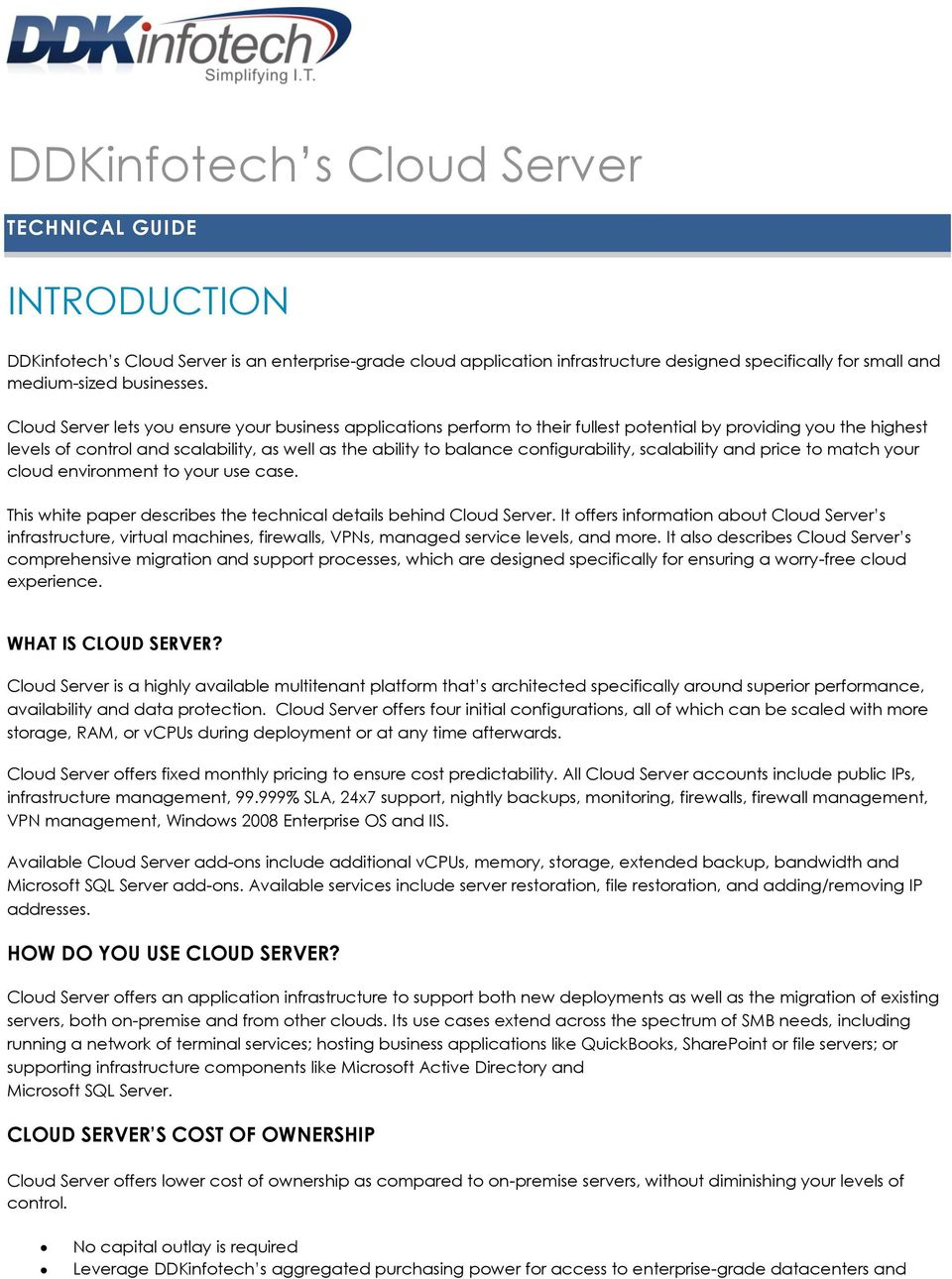 configurability, scalability and price to match your cloud environment to your use case. This white paper describes the technical details behind Cloud Server.