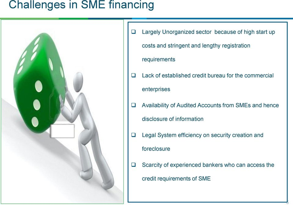 Availability of Audited Accounts from SMEs and hence disclosure of information Legal System efficiency on