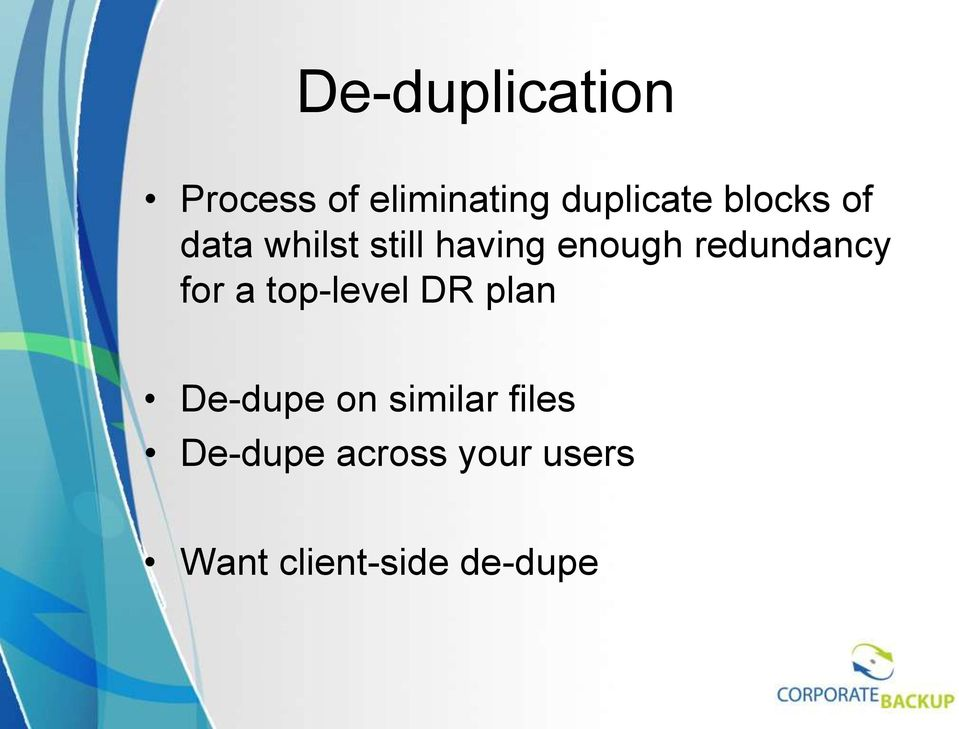 redundancy for a top-level DR plan De-dupe on