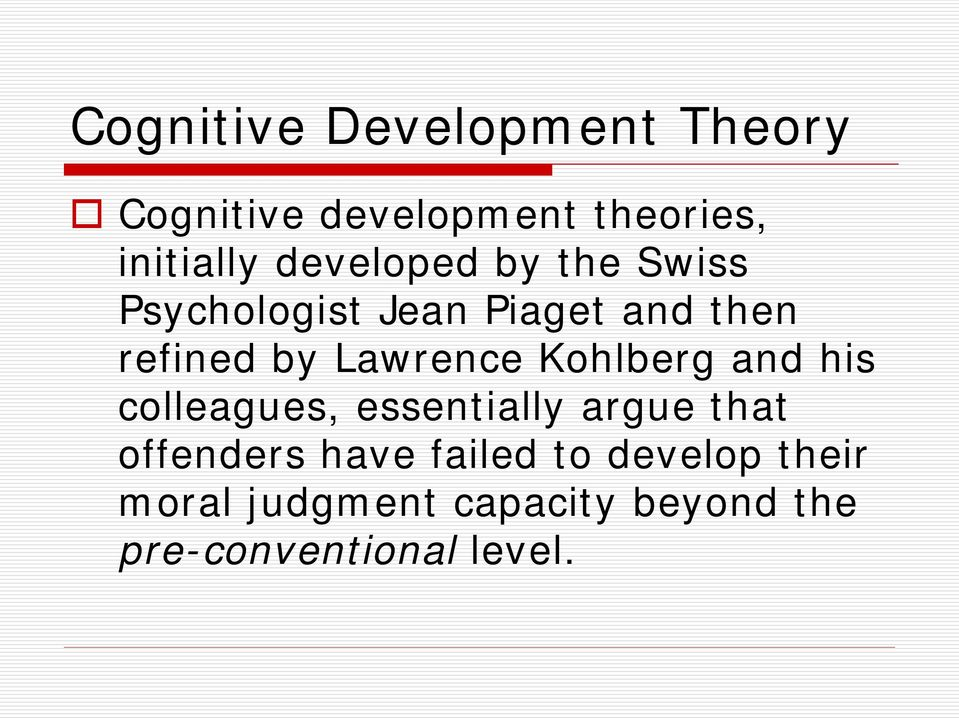 Lawrence Kohlberg and his colleagues, essentially argue that offenders